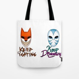 Keep Fighting, Keep Dreaming Tote Bag