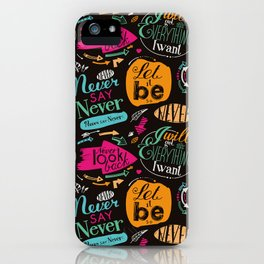 Never say never! iPhone Case