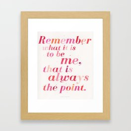 Remember What it is to be Me - Joan Didion Framed Art Print