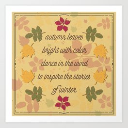 Autumn Leaves of color; poem; seasons change Art Print