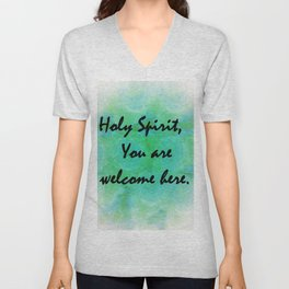 Holy Spirit You Are Welcome Here Unisex V-Neck