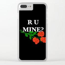 R U MINE? Clear iPhone Case