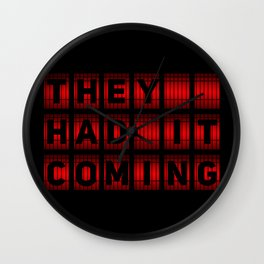 They Had It Coming! Wall Clock