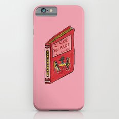 I Like You A Lot iPhone 6s Slim Case
