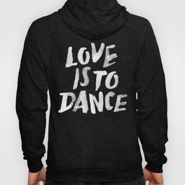 Love is to Dance Hoody