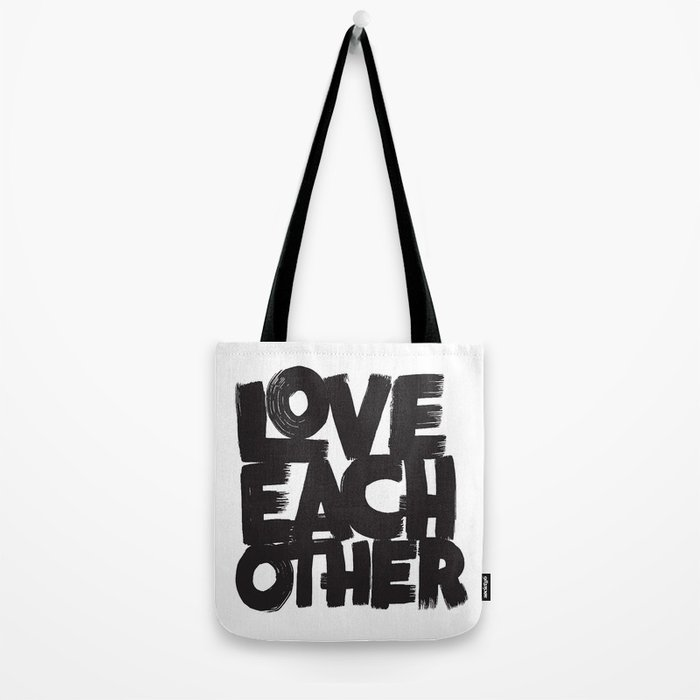 Love Each Other Tote Bag
