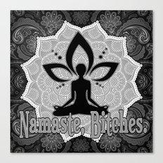 Namaste B**ches Canvas Print