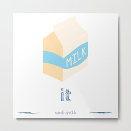 milk it Metal Print