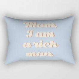 Mom, I am a rich man Rectangular Pillow