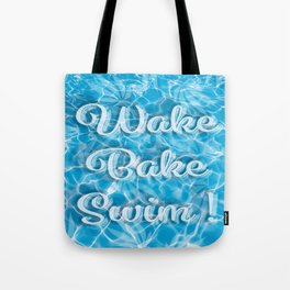 Wake Bake Swim! Tote Bag