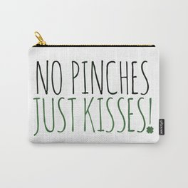 No Pinches Just Kisses Carry-All Pouch