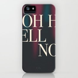 Oh Hell No iPhone Case