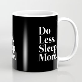 Do Less Sleep More Coffee Mug