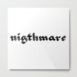 nigthmare Metal Print