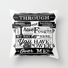 Labyrinth Quote You Have No Power Over Me Throw Pillow