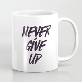 Never give up quote inspirational typography Coffee Mug