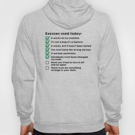 Excuses used today Hoody