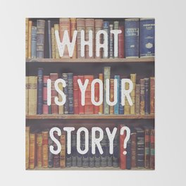 What is your story? Throw Blanket