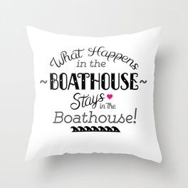 What Happens in the Boathouse... Throw Pillow