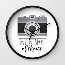 My Weapon Of Choice - Photographer Camera Wall Clock