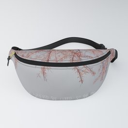 The best is yet to come Fanny Pack