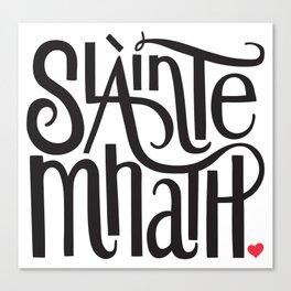 Slainte Mhath Gaelic toast Canvas Print