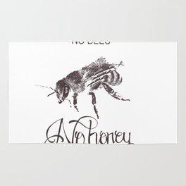 No Bees No Honey Rug