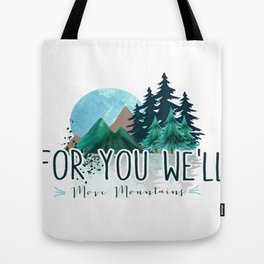 For You We Will Move Mountains Tote Bag
