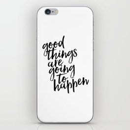 Good things are going to happen, Typography Print, Modern Art Print iPhone Skin