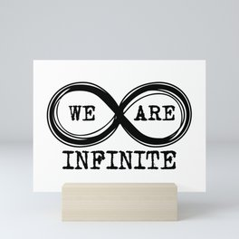 We are infinite. (Version 2) Mini Art Print
