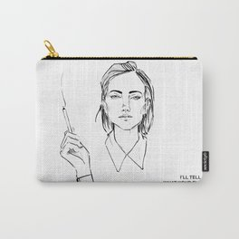 I'LL TELL YOU Carry-All Pouch