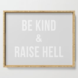 Be Kind & Raise Hell (Grey) Serving Tray