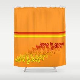 Keep it groovy. Always. Shower Curtain