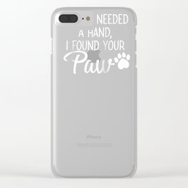 When I Needed a Hand, I found Your Paw Shirt Raglan Baseball Tee Clear iPhone Case