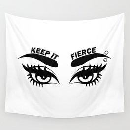 Keep It Fierce Wall Tapestry