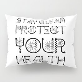 Stay Clean, Protect Your Health Virus Awareness Design Pillow Sham
