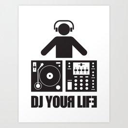 DJ your life Art Print