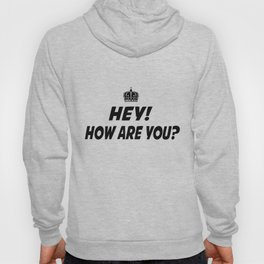 How Are You? Hoody