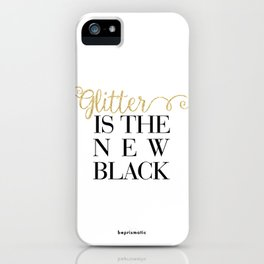 Glitter Is The New Black iPhone Case