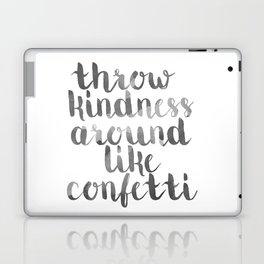 throw kindness around like confetti - Designs by IO ♡ Laptop & iPad Skin