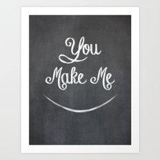 You Make Me Smile - Chalkboard Art Print