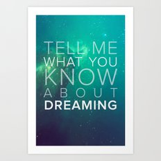 What do you know about dreaming? Art Print