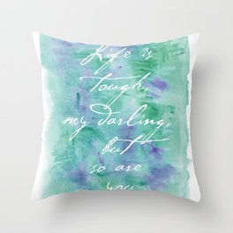 Life is Tough in Teal Throw Pillow