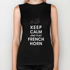 Keep Calm and Play French Horn Biker Tank