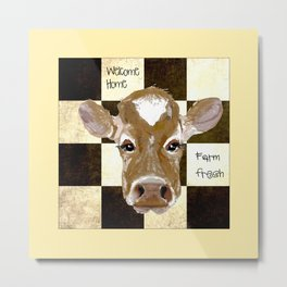 Farmhouse Cow, Welcome Home Farm Fresh Metal Print