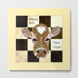 Farmhouse Cow, Welcome Home Farm Fresh Metal Print