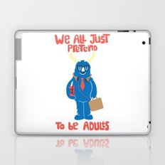 We All Just Pretend Laptop & iPad Skin