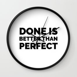 DONE IS BETTER THAN PERFECT - MOTIVATION QUOTE Wall Clock