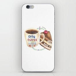 Only Coffee can wake me up but only cake can make it worthwhile iPhone Skin