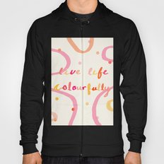live life colourfully Hoody